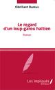 Regard D'Un Loup Garou Haitien  Roman