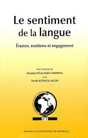 LE SENTIMENT DE LA LANGUE : EVASION, EXOTISME ET ENGAGEMENT