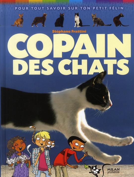 Copain Des Chats ; Pour Tout Savoir Sur Ton Petit Felin (Edition 2010)
