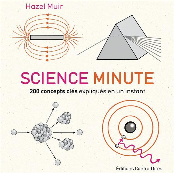 Science minute ; 200 concepts clés expliqués en un instant