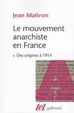 Couverture de Le Mouvement Anarchiste En France T1