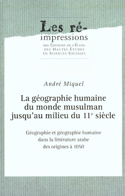 La Geographie Humaine Du Monde Musulman Jusqu'Au Milieu Du Xi Siecle T.1