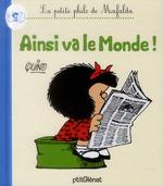 Couverture de La petite philo de Mafalda ; ainsi va le monde !