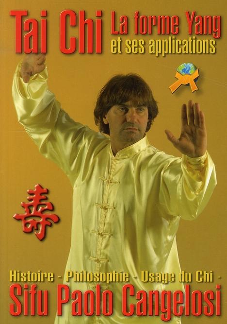 Tai Chi La Forme Yang Et Ses Applicat.