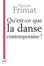 qu'est-ce que la danse contemporaine ? politique de l'hybride - François Frimat