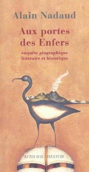 Aux Portes Des Enfers ; Enquete Geographique, Litteraire Et Historique