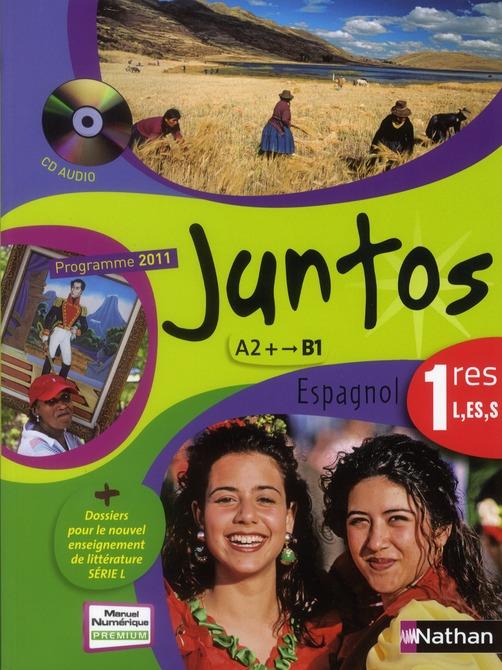 Juntos; Espagnol ; 1ere L, Es, S ; Livre De L'Eleve (Edition 2011)