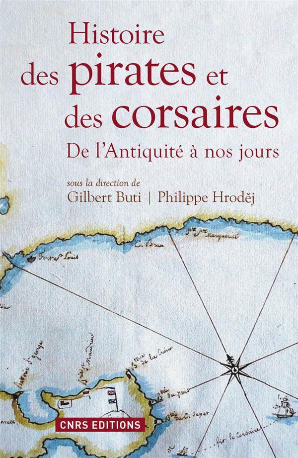 HISTOIRE DES PIRATES ET DES CORSAIRES, DE L'ANTIQUITE A NOS JOURS