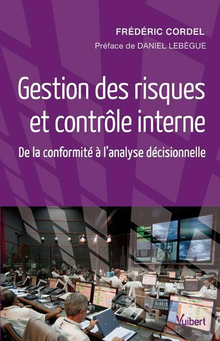 Gestion Des Risques Et Controle Interne ; De La Conformite A L'Analyse Decisionnelle
