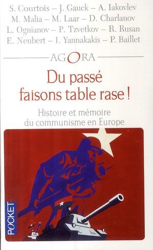 DU PASSE FAISONS TABLE RASE ! HISTOIRE ET MEMOIRE DU COMMUNISME EN EUROPE