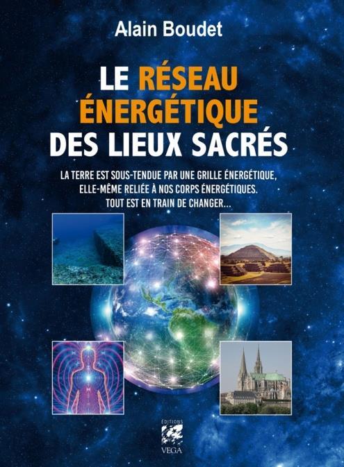 Le réseau énergétique des lieux sacrés ; la Terre est sous-tendue par une grille énergétique, elle-même reliée à nos corps énergétiques ; tout est en train de changer...
