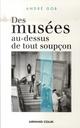 DES MUSEES AU-DESSUS DE TOUT SOUPCONS *