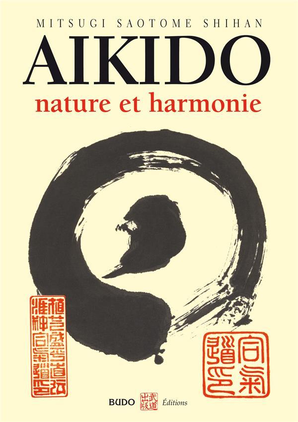 Aikido, Nature Et Harmonie (Edition 2006)
