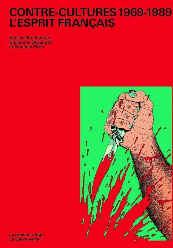 CONTRE-CULTURES 1969-1989 : L'ESPRIT FRANCAIS
