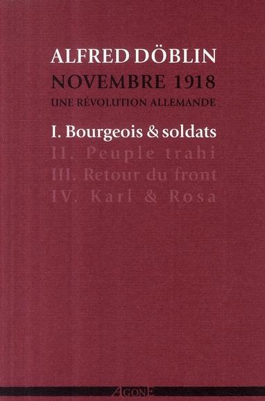 NOVEMBRE 1918  T1 : BOURGEOIS ET SOLDATS