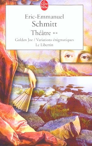 Theatre 2 - Golden Joe, Variations Enigmatiques, Le Libertin