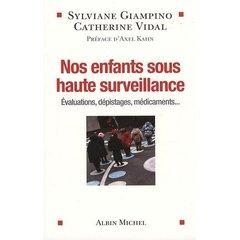 Nos Enfants Sous Haute Surveillance ; Evaluations, Depistages, Medicaments...