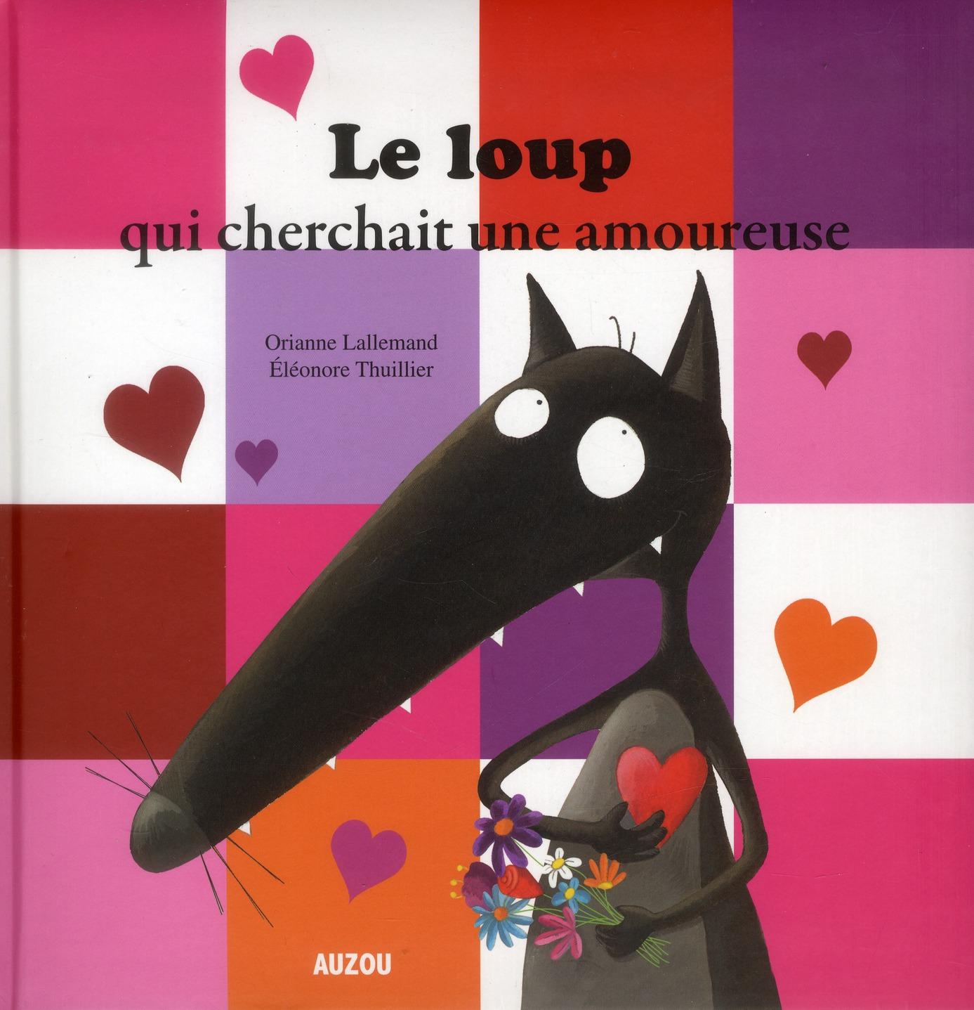 loup qui cherchait une amoureuse (Le) | Lallemand, Orianne. Auteur