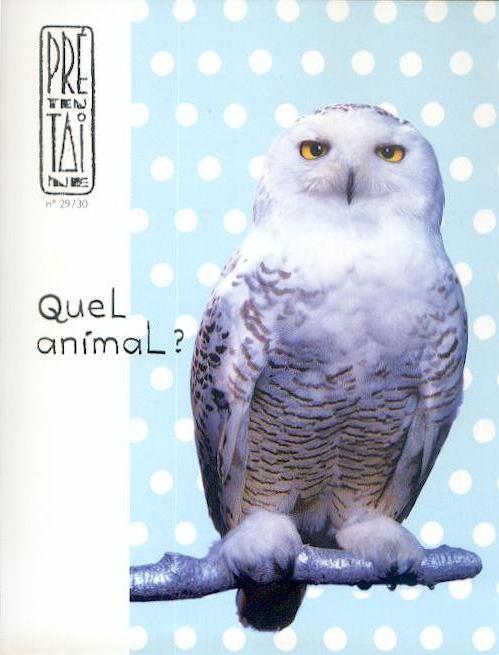 PRETENTAINE 29/30 : QUEL ANIMAL ?